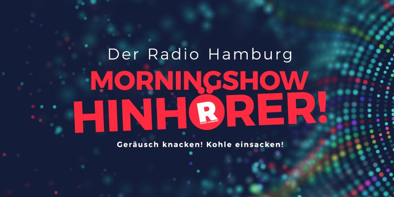 Der Radio Hamburg Morningshow Hinhörer!